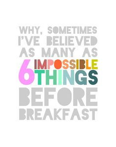 Six Impossible Things Quote - Alice in Wonderland | LitPrints via Etsy