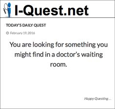 You are looking for something you might find in a doctor's waiting room.