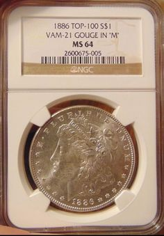1886 Silver Morgan Dollar NGC MS 64 Vam 21 Gouge in M  Coin Mint Error Rare