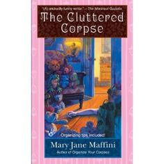 Mary Jane Maffini - her murder series which features organizing tips .... good read!