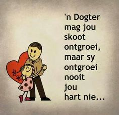 'n Dogter mag jou skoot ontgroei, maar sy ontgroei nooit jou hart nie. Words Quotes, Qoutes, Sayings, Teddy Beer, Dog Stroller, Afrikaanse Quotes, Common Myths, Wale, Family Photo Outfits