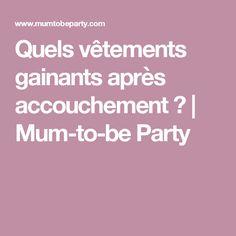 Quels vêtements gainants après accouchement ? | Mum-to-be Party