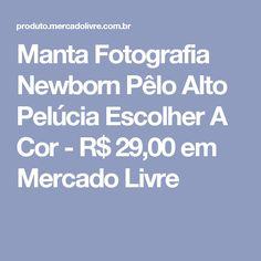 Manta Fotografia Newborn Pêlo Alto Pelúcia Escolher A Cor - R$ 29,00 em Mercado Livre