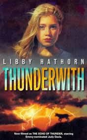 """My Favourite Books from Childhood: """"Thunderwith"""" by Libby Hathorn"""