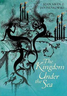 The Kingdom Under the Sea by Joan Aiken and Jan Pienkowski