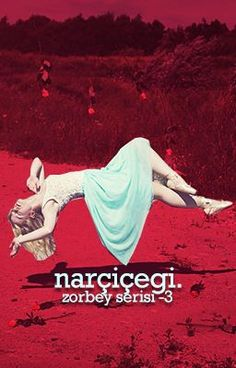 Nar Çiçeği -Zorbey Serisi 3- #wattpad #romantizm