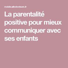 La parentalité positive pour mieux communiquer avec ses enfants