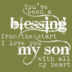 my son truly is a blessing to me <3 #son #quote
