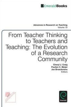 Edited by Cheryl J. Craig, Paulien C. Meijer, Jan Broeckmans (2013) From teacher thinking to teachers and teaching : the evolution of a research community : thirtieth anniversary volume of the International Study Association on Teachers and Teaching (Bingley: Emerald)