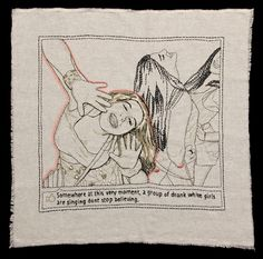 Kathy Halper makes embroidery out of actual teen Facebook posts, as a way of exploring adults' fascination with youth culture.