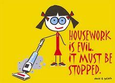 I hate housework.