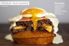 CroqueVanDamme Burger The Croque Van Damme This belgian stack of martial artistry, is a real uppergut punch to your average brunch. Beefy in all the right places, this knife and forker comes stacked with a Belgian liege waffle, dijon mustard, two smashed patties, applewood smoked gruyere, country ham, an over easy duck egg, AND parmesan bechamel for days. Your move, team Chuck Norris.
