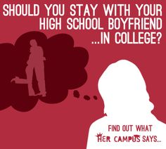 Should You Stay With Your High-School Boyfriend in College?