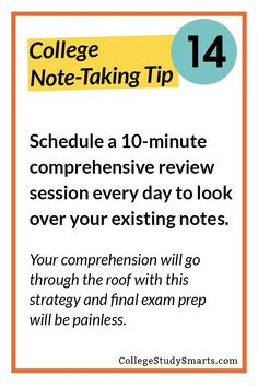 College Note-Taking Tip 14: Schedule a 10-minute comprehensive review session every day to look over your existing notes. | Take Awesome College Notes, note-taking, take better notes, take notes faster, take notes easier, take notes in less time, note-taking tools, note-taking resources, college notes, online notes, online study notes, study tips, study habits