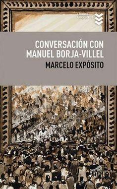 Marcelo Expósito. Conversación con Manuel Borja-Villel. Es éste un buen acercamiento al pensamiento de uno de los responsables museísticos con mayor prestigio de nuestro país, donde ha dirigido la Tàpies, el Macba y el Reina Sofía.
