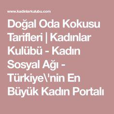 Doğal Oda Kokusu Tarifleri   Kadınlar Kulübü - Kadın Sosyal Ağı - Türkiye\'nin En Büyük Kadın Portalı
