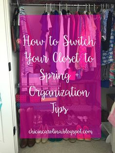 Chic in Carolina: How to Switch Your Closet to Spring (Plus Organization Tips!)
