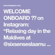 "WELCOME ONBOARD ✈️ on Instagram: ""Relaxing day in the Maldives at @sixsenseslaamu / #sixsenseslaamu - 🎥: @jeremyaustiin #luxurylifestyle #resortlife #luxuryresort…"" Relaxing Day, Maldives, Luxury Lifestyle, Welcome, Places, Instagram, The Maldives, Lugares"