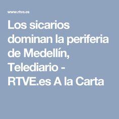 Los sicarios dominan la periferia de Medellín, Telediario - RTVE.es A la Carta
