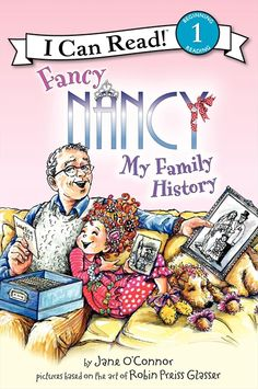 Fancy Nancy: My Family History  by Jane O'Connor, illustrated by Robin Preiss Glasser