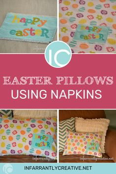 DIY Easter Pillows Using Napkins - Infarrantly Creative Easy Sewing Projects, Sewing Projects For Beginners, Diy Craft Projects, Easter Fabric, Easter Pillows, Easter Crafts, Holiday Crafts, Easter Decor, Spring Crafts