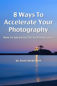 """The Kindle version of my eBook """"8 Ways to Accelerate Your Photography"""" is going to be free on Amazon today and tomorrow! (July 18th and 19th.)  Pick up your free copy here: http://annemckinnell.com/accelerateonamazon"""