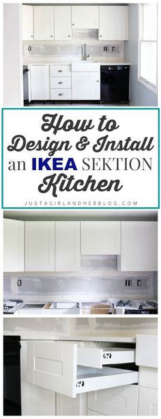 This post gives a really detailed walk through of all of the steps involved in designing, planning, and installing an IKEA SEKTION kitchen. Must read before we do our kitchen reno!   JustAGirlAndHerBlog.com