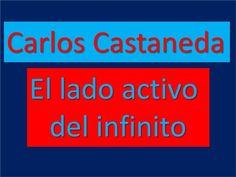 Castaneda* El contacto con una fuerza mayor llamada infinito