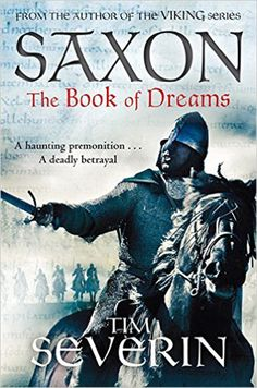 """Read """"The Book of Dreams"""" by Tim Severin available from Rakuten Kobo. The Book of Dreams by Tim Severin is the exciting first book in Saxon, the historical adventure series full of epic batt. Book 1, The Book, Jason And The Argonauts, Viking Series, The Centurions, Pan Macmillan, Robinson Crusoe, Viking Warrior, Historical Fiction"""