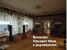RECORDS: Cheaper Than A Psychiatrist. This is one hell of a record collection. #records #vinyl #music #recordcollection #quotes #musicquotes http://www.pinterest.com/TheHitman14/for-the-record/