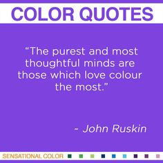 The best John Ruskin quotes about color plus a collection of more than 400 inspiring color quotes from artists, designers, and other creative people. Color Psychology Test, Psychology Facts, Psychology Experiments, Amazing Quotes, Great Quotes, Inspirational Quotes, What Are Colours, Bold Colors, John Ruskin