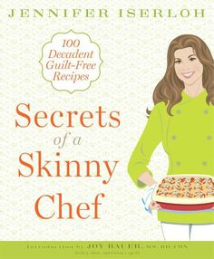"""Secrets of a Skinny Chef - The Skinny Chef gives America's favorites the """"skinny"""" treatment and shares her secrets to indulging your comfort food cravings without the guilt!  For breakfast, enjoy Maple Apple Waffles and Blender Pancakes with Sweet Cinnamon Bananas. Serve Steak and Potatoes or Stuffed Shells That Won't Leave You Feeling Stuffed for dinner. Even for those who are dieting, desserts such as Hot Fudge Sundaes with Vanilla Bean Frozen Yogurt and Crustless Apple Pie stay on the…"""