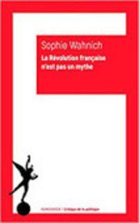 Sophie Wahnich : La Révolution française n'est pas un mythe