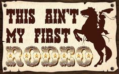 """The Rustic Shop - This Ain't My First Rodeo Quote 8"""" x 5"""" Canvas Print Wall Sign, $9.99 (http://www.therusticshop.com/this-aint-my-first-rodeo-quote-8-x-5-canvas-print-wall-sign/)"""