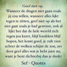 Zo is dat ook. Sef Quotes, Dream Word, Respect Quotes, Dutch Quotes, Quote Backgrounds, Words Worth, Thing 1, Positive Mindset, Daily Motivation