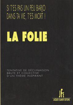 Editions Jacques Flament - La folie. Retrouvez ma nouvelle : L'indifférence des astres.