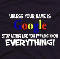 Unless your name is Google funny quotes quote lol funny quote funny quotes humor