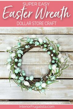 A super easy Easter Wreath dollar store craft that can be made in five minutes and a budget-friendly Easter decor idea with dollar store finds by Interior Frugalista #easterwreathdiy #eastercraft #easyeasterdecor #dollarstorecraft #5minutecraft