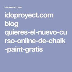 idoproyect.com blog quieres-el-nuevo-curso-online-de-chalk-paint-gratis