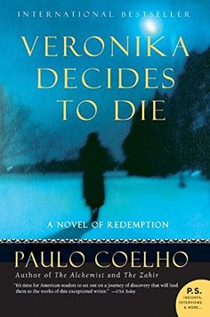 Veronika Decides to Die: A Novel of Redemption by Paulo Coelho http://www.amazon.com/dp/0061124265/ref=cm_sw_r_pi_dp_Aebdwb1BMKF1W