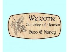 Welcome Our Slice of Heaven Carved Sign