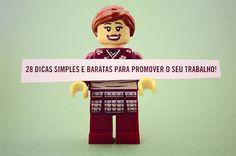 Dicas de Sucesso: 28 dicas simples e baratas para promover o seu trabalho.