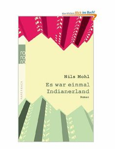 Es war einmal Indianerland (Junge Erwachsene): Amazon.de: Nils Mohl: Bücher