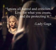 On creativity: | 17 Of The Most Inspirational Things Lady Gaga Has Ever Said