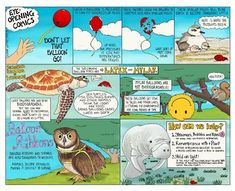 We have all let go of a balloon or watched in awe as a bundle of balloons is released into the air, but where does it go? The reality is, what comes up must come down. Balloons return to the Earth as litter and become dangerous to wildlife. This comic is a colorful illustration of this concept and a... Don't Let, Let It Be, Science Comics, Save The Sharks, Where Did It Go, Education Middle School, Reluctant Readers, Visual Learning, Too Cool For School