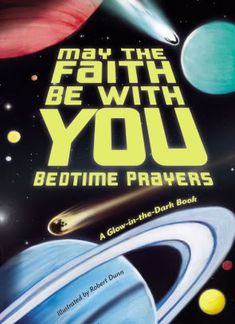 """Title: May the Faith Be with You Bedtime Prayers Author: Susan Collins Thoms Illustrator: Robert Dunn Publisher: Zonderkidz ISBN: 978-0-310-75873-0 """"Before we touchdown for the day Let's stop and bow our heads to pray. Dear God above, Please send your love. Bless all we do, and think, and say,"""" The short Bedtime Blessing rhymes in…"""