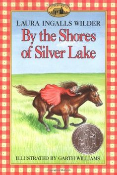 By the Shores of Silver Lake (Little House): Laura Ingalls Wilder, Garth Williams: 9780064400053: Amazon.com: Books