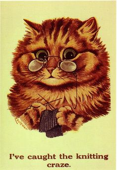 I've Caught The Knitting Craze, United Kingdom, date unknown, by Louis Wain.