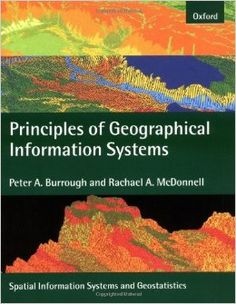 This book is a completely new version of the highly successful Principles of Geographical Information Systems for Land Resources Assessment which was first published in 1986. GIS are not just used for electronic map-making but today are major tools for the management of our physical and social environment.