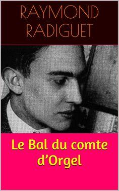 Le Bal du comte d'Orgel est un roman de l'écrivain français Raymond Radiguet (1903 – 1923).